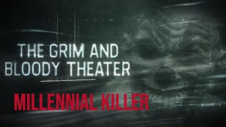 Millennial Killer Trailer and Q&A with Director and Producer | The Grim and Bloody Theater