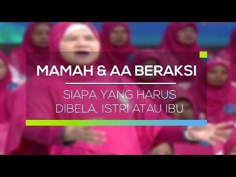 Mamah Dan Aa Beraksi - Siapa Yang Harus Dibela, Istri Atau Ibu