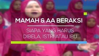 Video Mamah dan Aa Beraksi - Siapa yang Harus Dibela, Istri atau Ibu download MP3, 3GP, MP4, WEBM, AVI, FLV September 2018
