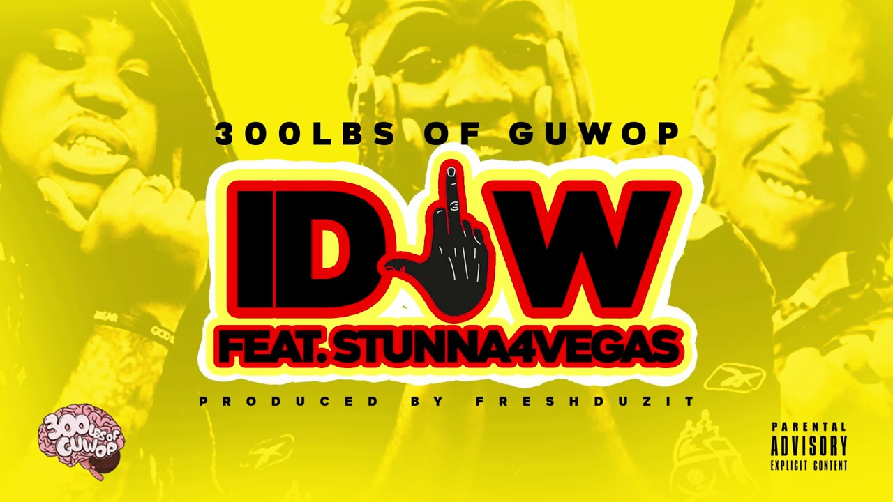 300lbs of Guwop - IDFW feat. Stunna 4 Vegas (Animated Cover Art Video)  [Payday Records] - YouTube