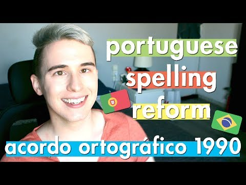 Portuguese Spelling Reform—The ACORDO ORTOGRÁFICO of 1990