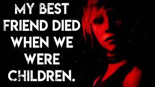 """""""My Best Friend Died When We Were Children""""   CreepyPasta Storytime"""