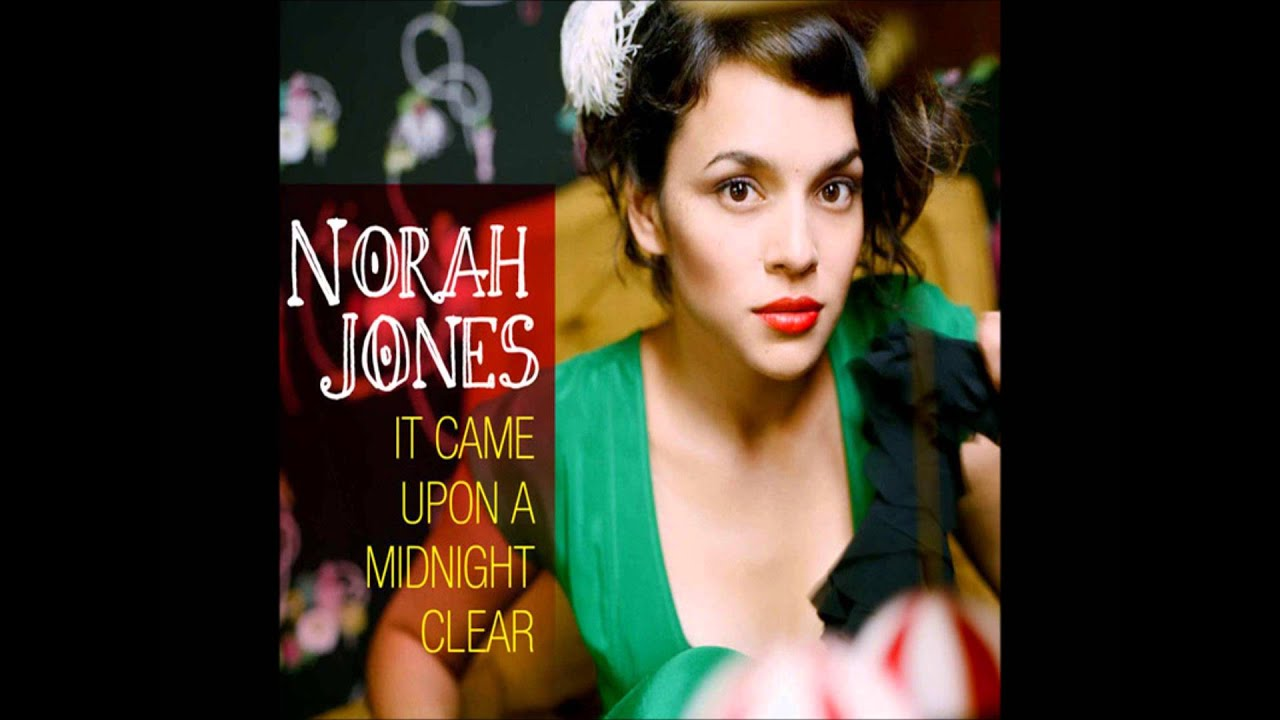 Norah Jones - It Came Upon a Midnight Clear - YouTube