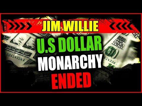 JIM WILLIE - U.S. Dollar monarchy ended