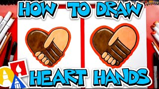 How To Draw Heart Hands - Be Kind To Everyone