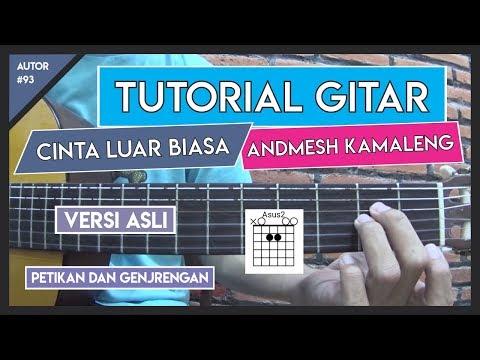 Tutorial Gitar (CINTA LUAR BIASA - ANDMESH KAMALENG) VERSI ASLI LENGKAP!