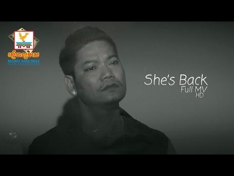 She's back - ព្រាប សុវត្ថិ [OFFICIAL MV]
