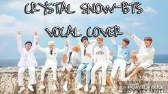 BTS (방탄소년단) - Crystal Snow 'Vocal Cover' | JsvynJmn_