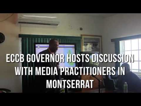 ECCB Governor Hosts Discussion With Media Practitioners in Montserrat