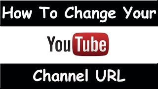 How To Change YouTube Channel URL - September 2014 (Easy and Fast) BEST TUTORIAL