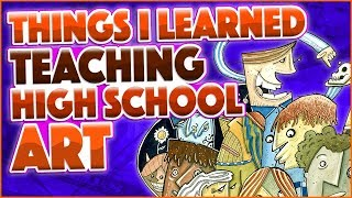 Things I Learned Teaching High School Art