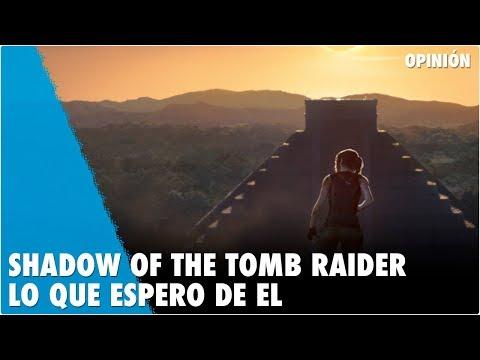 SHADOW OF THE TOMB RAIDER: LO QUE ESPERO DE EL Y SU ANUNCIO SORPRESA
