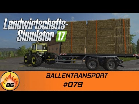 LS17 - Lossberg #079 | BALLENTRANSPORT | Lets Play [HD]