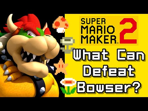 Super Mario Maker 2 - Which Power-Ups Can Defeat Bowser? |