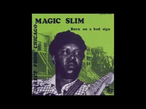 Magic Slim - Born On A Bad Sign Mp3