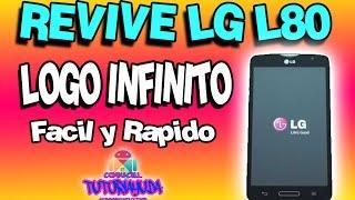 Como Revivir Actualizar Flashear LG L80 Y L80+Bello Y Cualquier Otro Celular LG | 2018