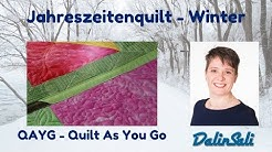 QAYG - Quilt As You Go-Methode - Jahreszeitenquilt