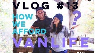 Vlog #13: HOW We Afford VanLife?!