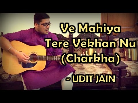 Ve Mahiya Tere Vekhan Nu|Charkha|Wadali Brothers|Cover|Udit Jain|Lyrics|Chords|Song Download|mp3