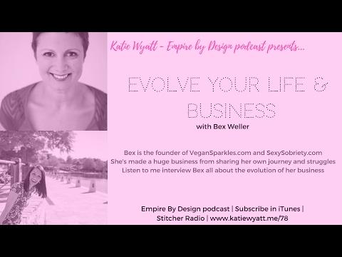 EBD 078 - Evolve your life, evolve your business -