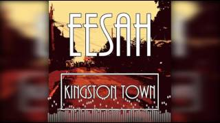 Eesah Kingston Town Audio.mp3
