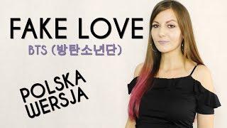 Fake Love (FAŁSZYWA MIŁOŚĆ) - BTS (방탄소년단) POLSKA WERSJA | POLISH VERSION by Kasia Staszewska