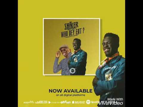 Shaker - Who Dey Eat ft. Joey B (produced by Fantombeats) Audio Slide