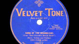 The Four Aces - Song of the Moonbeams - 1929