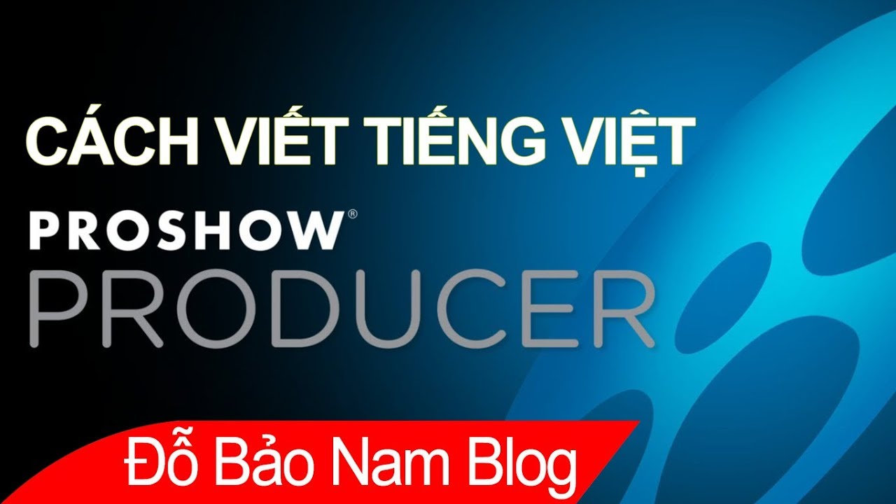 Cách gõ tiếng Việt trong Prohow Producer với mọi phiên bản Proshow
