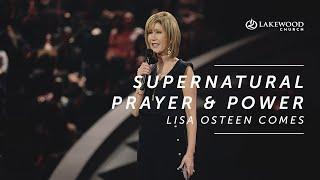 Supernatural Prayer and Power | Lisa Osteen Comes (2019)