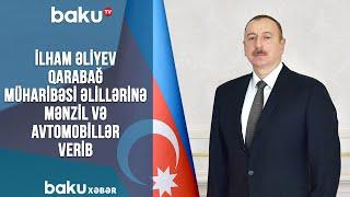 İlham Əliyev Qarabağ müharibəsi əlillərinə mənzil və avtomobillər verib