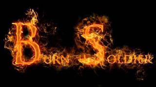 Burn Soldier - The Unforgiven