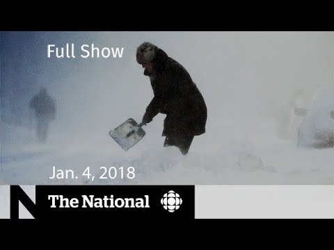 The National for Thursday January 4, 2018 - Winter Storm, Albert Schultz, Minimum Wage