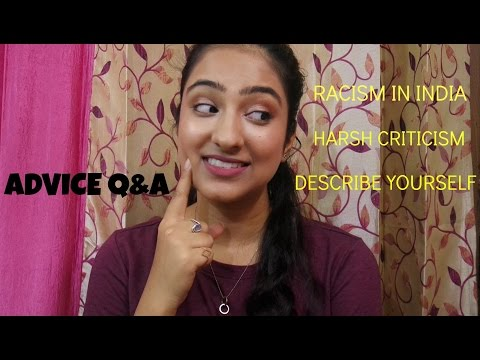 LIFE ADVICE Q&A (2) - RACISM IN INDIA,DEALING WITH CRITICISM & WHO ARE YOU?
