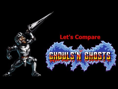 Let's Compare ( Ghouls 'n Ghosts )