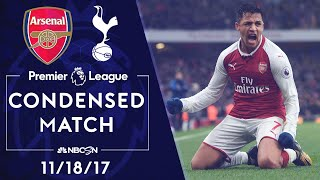 Premier League Classics: Arsenal v. Tottenham | CONDENSED MATCH | 11/18/17 | NBC SPORTS