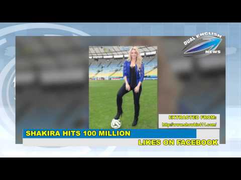 SHAKIRA HITS 100 MILLION LIKES ON FACEBOOK