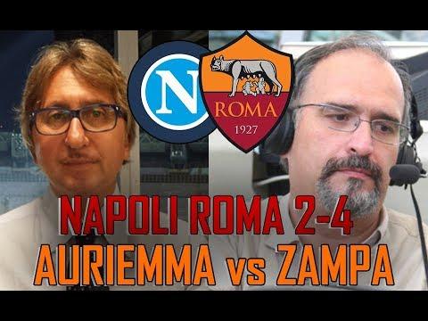 Napoli Roma 2-4 | Carlo Zampa VS Auriemma