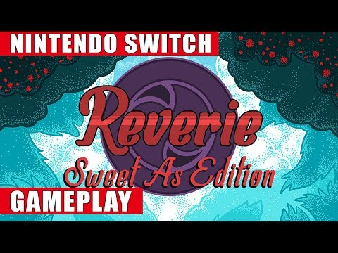 Reverie: Sweet As Edition Nintendo Switch Gameplay