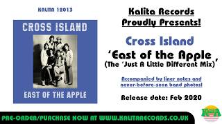Cross Island  - East of the Apple (The 'Just A Little Different' Mix) (Official)