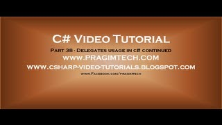 Part 38 - C# Tutorial - Delegates usage in c# continued.avi thumbnail