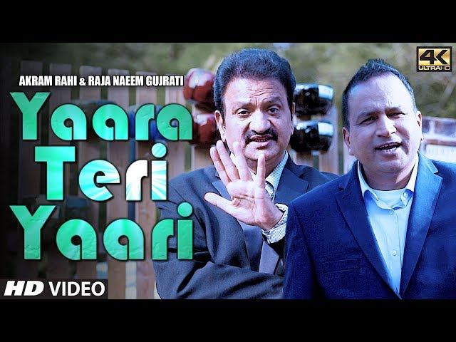Akram Rahi, Raja Naeem Gujrati - Yaara Teri Yaari (Official Music Video)