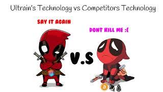 Ultrain's Technology VS Competitors Technology