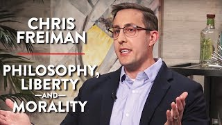 Philosophy, Liberty, and Morality (Chris Freiman Pt. 1)