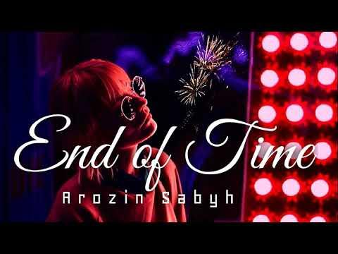 arozin-sabyh---end-of-time-(alan-walker-style-2020)