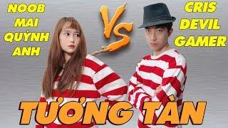 CrisDevilGamer VS NOOB Mai Quỳnh Anh TƯƠNG TÀN
