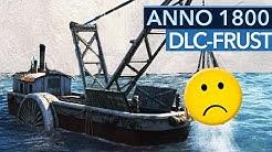 Der neue DLC-Plan ist der falsche Weg für Anno 1800