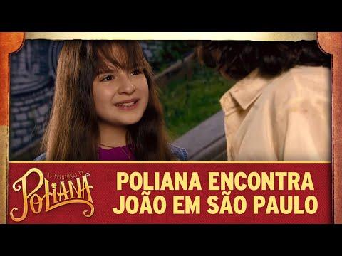 Poliana Encontra João Em São Paulo | As Aventuras De Poliana