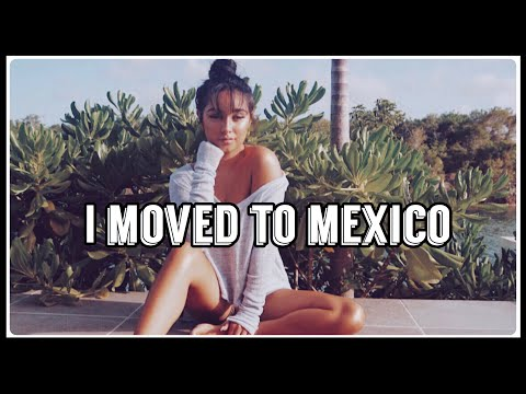 I Moved From CANADA To MEXICO