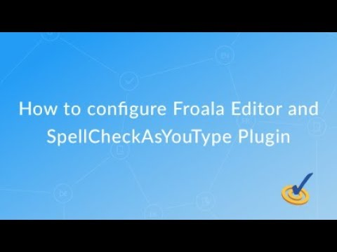 How to configure Froala Editor and SpellCheckAsYouType Plugin